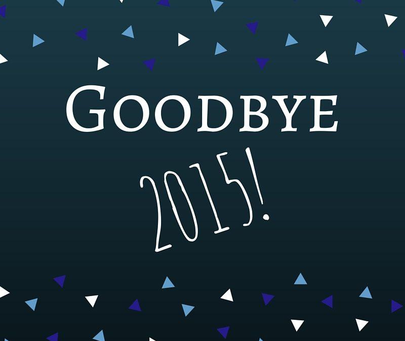 ~ Goodbye 2015! ~