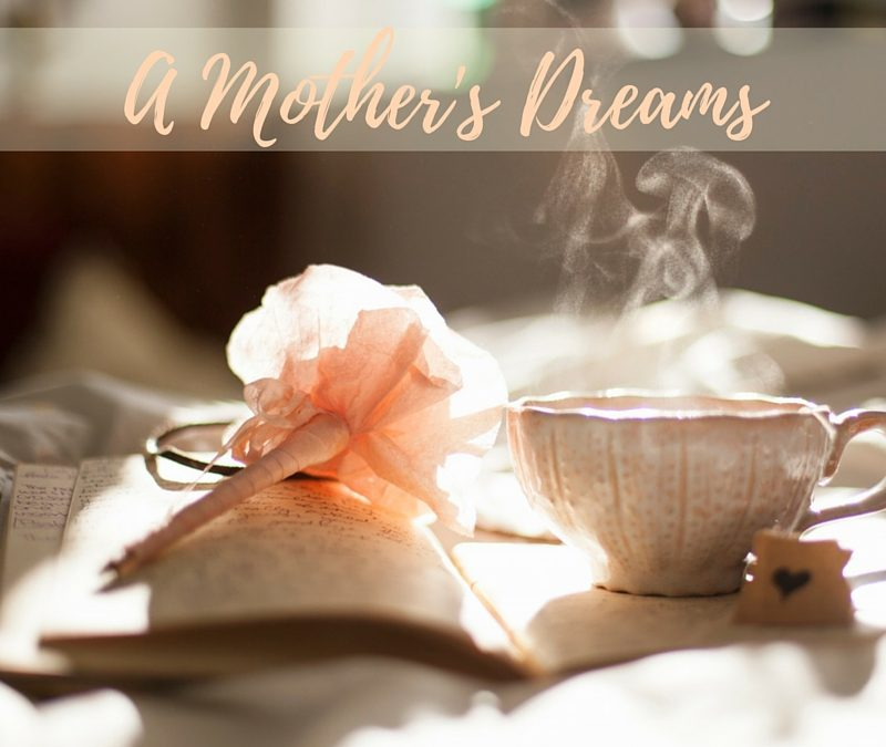 A Mother's Dreams