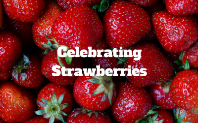~ Celebrating Strawberries ~