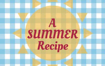 ~ A Summer Recipe ~