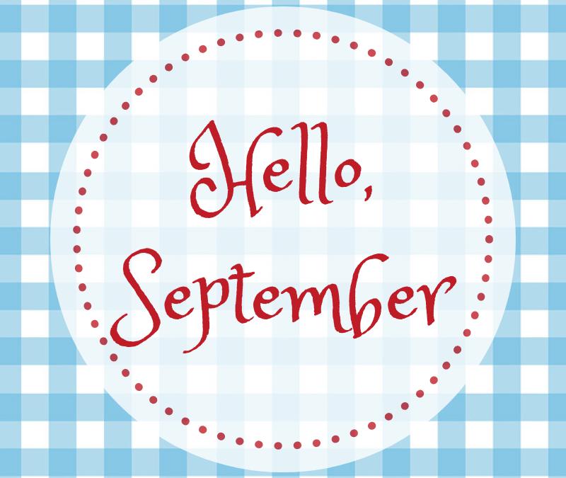 ~ Hello, September ~