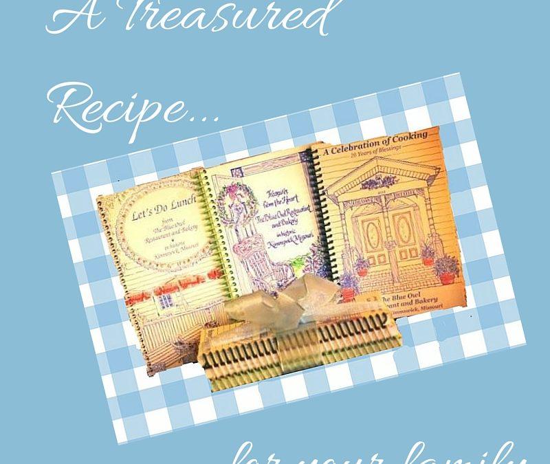 ~ A Treasured Recipe ~
