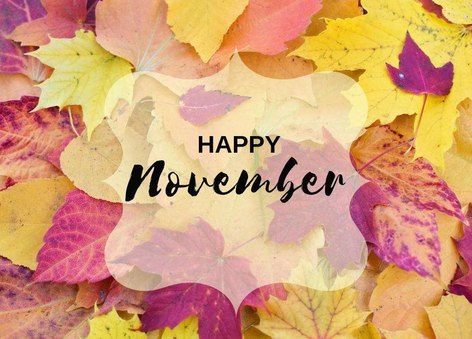 ~ Happy November! ~